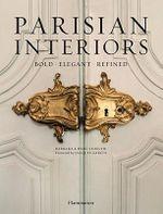 Parisian Interiors  :  Bold - Elegant - Refined - Rene Stoeltie