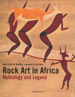 Rock Art in Africa : Mythology and Legend - Jean-Loic Le Quellec