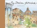 My Italian Sketchbook - Florine Asch