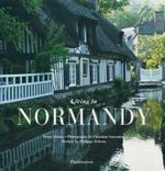 Living in Normandy : Living In... Ser. - Serge Gleizes