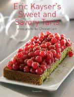 Eric Kayser's Sweet and Savory Tarts - Christian Larit