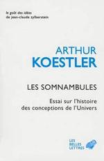 Les Somnambules : Le Gout Des Idees - Arthur Koestler