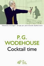 Cocktail Time : Domaine Etranger - P G Wodehouse