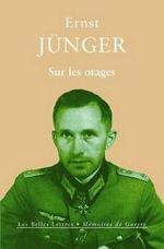 Sur Les Otages : Memoires de Guerre - Professor Ernst Junger