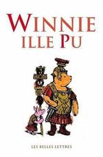 Winnie Ille Pu : Romans, Essais, Poesie, Documents - Alexander Lenard