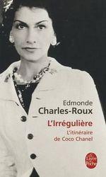 L'Irreguliere : L'Itineraire De Coco Chanel - Edmonde Charles-Roux
