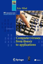 Computer Viruses : From Theory to Applications - Eric Filiol