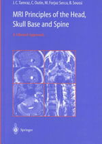 MRI Principles of the Head, Skull Base and Spine : A Clinical Approach :  A Clinical Approach - Jean Tamraz