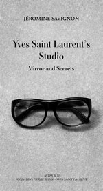 Yves Saint Laurent's Studio : Mirrors and Secrets - Jeromine Savignon