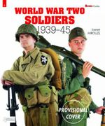 World War Two Soldiers - 1939-45 : Militaria Guides - Laurent Mirouze
