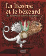 Of Unicorns and Bezoars : The Story of Cabinets of Curiosity - Gourcuff Gradenigo