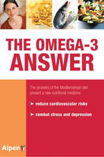 The Omega-3 Answer : A New Nutritional Medicine - M. de Longeril
