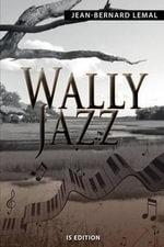 Wally Jazz - Jean-Bernard Lemal