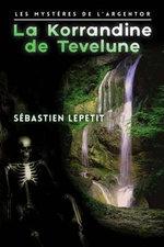 La Korrandine de Tevelune - Sebastien Lepetit
