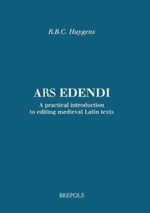 Ars Edendi : A Practical Introduction to Editing Medieval Latin Texts - HUYGENS