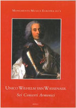 Unico Wilhelm Van Wassenaer, SEI Concerti Armonici. Introduction, Edition and Critical Notes : Introduction, Edition and Critical Notes - U W Van Wassenaer