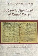 A Coptic Handbook of Ritual Power : Macquarie Papyri