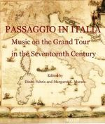 Passaggio in Italia : Music on the Grand Tour in the Seventeenth Century