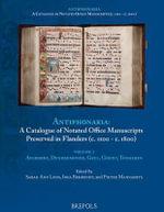 Catalogue of Notated Office Manuscripts Preserved in Flanders (C.1100 - C. 1800) : Volume 1: Averbode, Dendermonde, Diest, Geel, Ghent, Tongeren