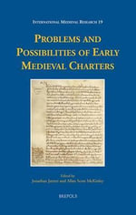 Problems and Possibilities of Early Medieval Charters