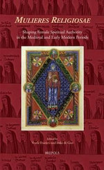 Mulieres Religiosae : Shaping Female Spiritual Authority in the Medieval and Early Modern Periods