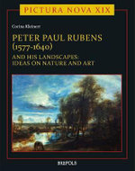 Peter Paul Rubens (1577-1640) and His Landscapes : Ideas on Nature and Art - Corina Kleinert