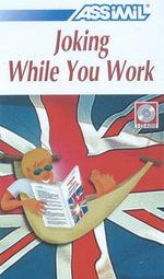 Joking While You Work - Heni Yvinec
