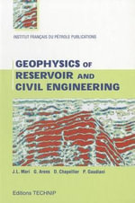 Geophysics of Reservoir and Civil Engineering - Jean-Luc Mari