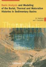 Basin Analysis and Modeling of the Burial, Thermal and Maturation Histories in Sedimentary Basins - M. Makhous