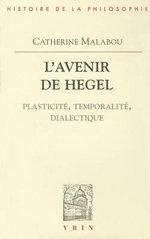 L'Avenir de Hegel : Plasticite, Temporalite, Dialectique - Professor Catherine Malabou
