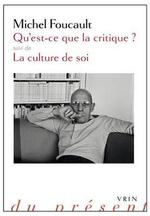 Qu'est-Ce Que La Critique? : Suivie de La Culture de Soi - Michel Foucault