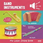 Band Instruments - My Little Sound Book : My Little Sound Books - Christophe Boncens