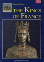 Kings of France - Claude Wenzler