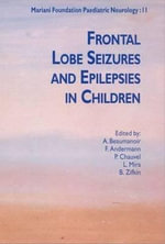 Frontal Lobe Seizures and Epilepsies in Children - Benjamin G. Zifkin