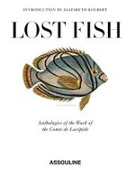 Lost Fish : Anthologies of the Work of the Comte de Lacepede