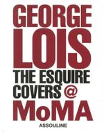 George Lois : The Esquire Covers @ MoMA - George Lois