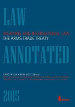 Weapons and International Law : the Arms Trade Treaty