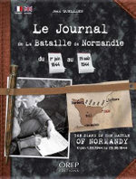 Diary of the Battle of Normandy : From June 1st, 1944 to August 29th, 1944 - Jean Quellien