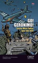 Go Geronimo : Sainte-Mere-Eglise 6th June 1944 - Patrick Bousquet