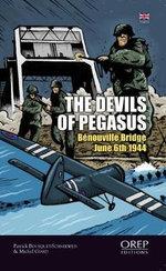 The Pegasus Devils : Benouville Bridge - Night from June 5th to June 6th - Patrick Bousquet