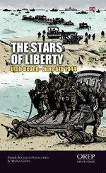 The Stars of Freedom : Utah Beach - 6th June 1944 - Patrick Bousquet