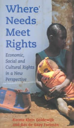 Where Needs Meet Rights : Economic, Social and Cultural Rights in a New Perspective - Berma Klein Goldewijk