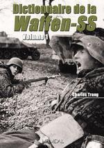 Dictionnaire De La Waffen-SS : Tome 1 - Charles Trang