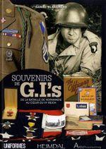 Souvenirs De Gi's 1944-1945 : De La Bataille De Normandie Au CA Ur De L'Allemagne Nazie - Daniel F. Blanchard