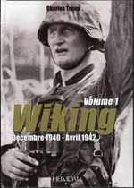 Wiking (Vol. 1) : de'Cembre 1940 - Avril 1942 - Charles Trang