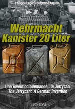 Wehrmacht Kanister 20 Liter : A German Invention - the Jerrycan - Philippe Leger