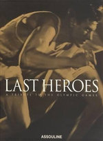 Last Heroes : A Tribute to the Olympic Games - Assouline