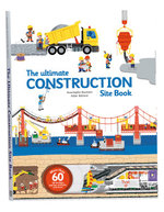 The Ultimate Construction Site Book : From Around the World - Didier Balicevic