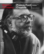 Francis Ford Coppola : Masters of Cinema Series - Stephane Delorme