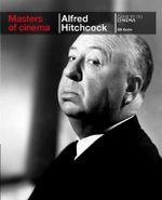 Alfred Hitchcock : Masters of Cinema Series - Bill Krohn